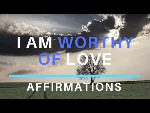 I Am Worthy Of Love - Affirmations w Binaural Tones Endorphins