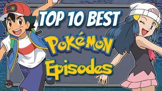 Top 10 BEST Pokęmon Anime Episodes