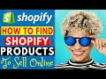 How To Find Shopify Products To Sell Online