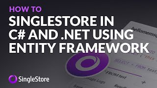 Get started with #SingleStore in C# and .NET using #EntityFramework