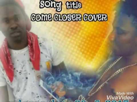 Flex B ft Key B - Come Closer Cover  (Sierra Leone Music 2017)