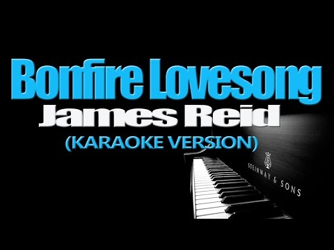 BONFIRE LOVESONG - James Reid (KARAOKE VERSION)