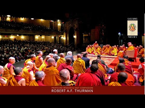 Profound Wisdom & Vast Compassion Part Two : Robert A.F. Thurman