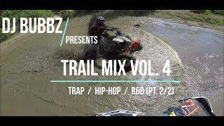 Dj Bubbz - Trail Mix Vol. 4  Trap / Hip-hop / R&b Mix  Pt. 2/2 #offroad #polaris
