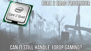can an intel core 2 quad cpu still handle 1080p gaming