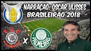 Corinthians 1 x 0 Palmeiras - Oscar Ulisses - Rádio Globo SP - Brasileirão 2018 - 13/05/2018