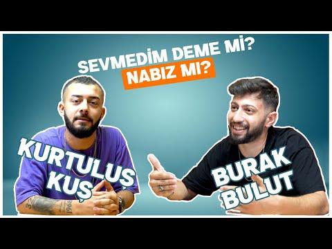KURTULUŞ KUŞ, BURAK BULUT'A KARŞI - En Sevdikleri Şarkı ''Sevmedim Deme'' mi, Nabız mı? | Netd