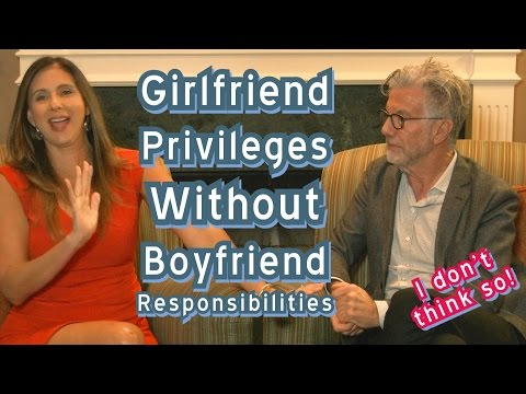 The Dating Den What to Do if He Doesn't Commit,Girlfriend Privileges W/out Boyfriend Responsibility