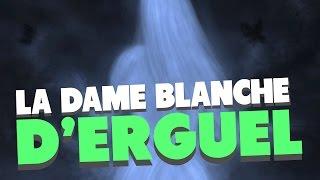 LA DAME BLANCHE D'ERGUEL (LES ETRANGES EXPERIENCES)