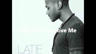 Watch Latif Do You Love Me video