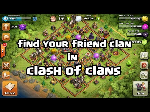 How To Find Your Friends Clan In Clash Of Clans