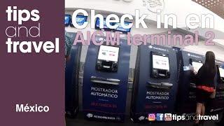 Check-in  en la T2 del AICM (Aeropuerto Internacional Ciudad de México)