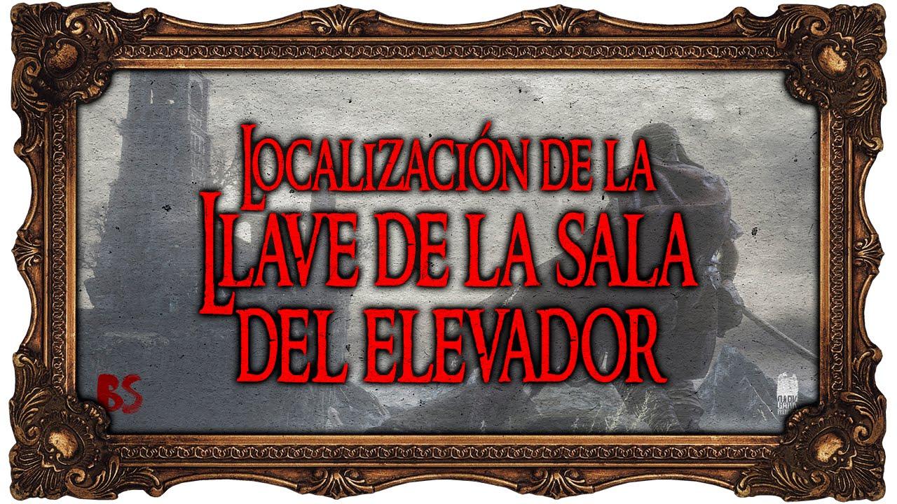 Dark Souls Iii Localización De La Llave De La Sala Del Elevador