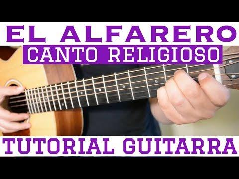 El Alfarero - Tutorial De Guitarra ( Canto Religioso ) Para Principiantes