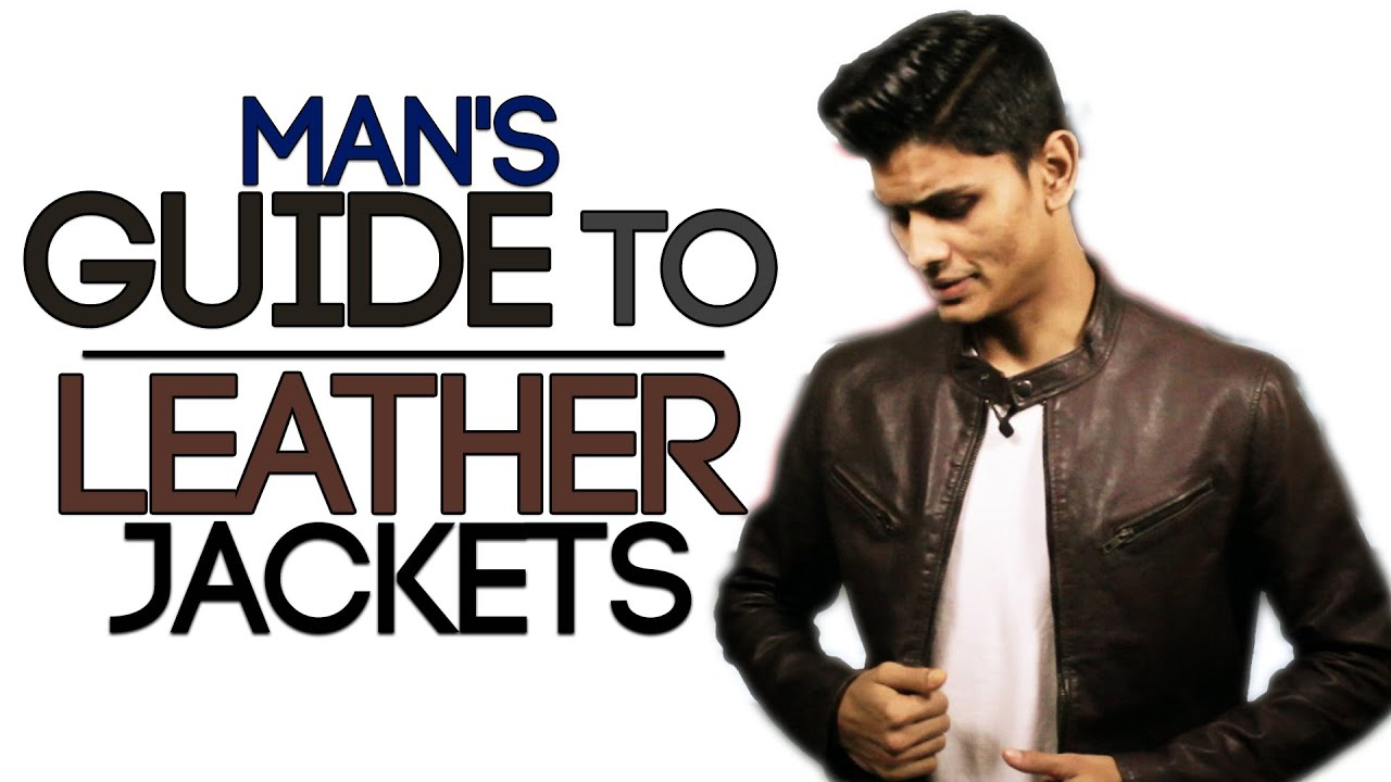 Man's Guide To LEATHER JACKETS | Buy The BEST LEATHER JACKET ...