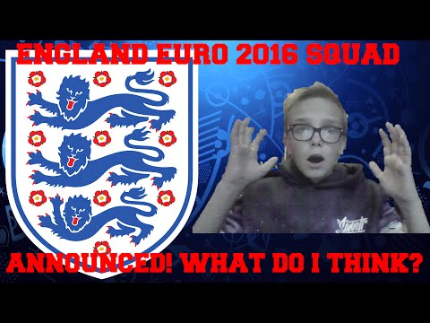 ENGLAND EURO 2016 SQUAD ANNOUNCED! MY OWN VIEW #1