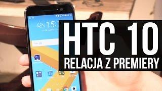 HTC 10 - sprawdzamy nową generację flagowca od tajwańskiego producenta