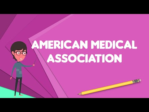 What Is American Medical Association?, Explain American Medical Association