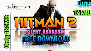 HITMAN 2 : Free Download Only 180mb (Highly Compressed) 2020! / TAMIL / PC LOVER