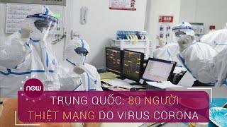 Cập nhật số người thiệt mạng do corona tại Trung Quốc | VTC Now