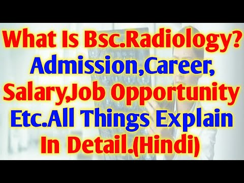 Bsc Radiology क्या Better है Career के लियेADMISSION,Salary,Job!जानिये  Detail मे Many Thing About IT