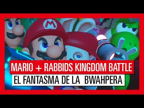 Mario + Rabbids Kingdom Battle - Tráiler de El Fantasma de la Bwaphera