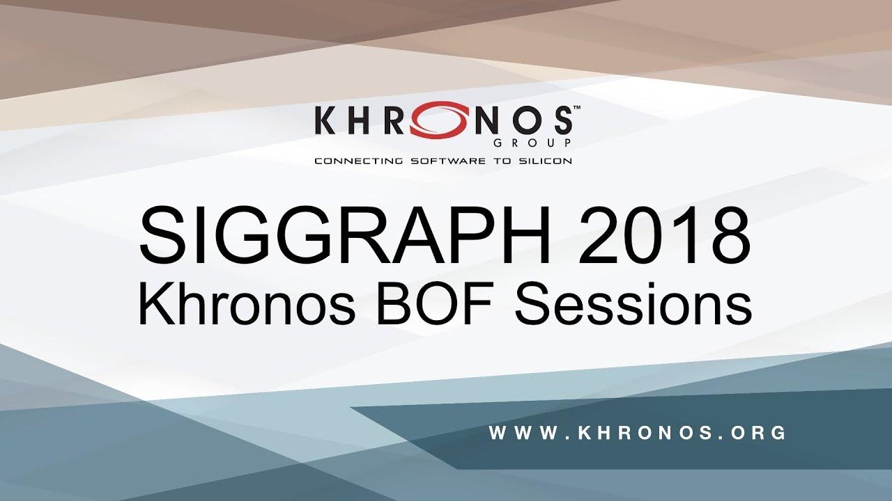 2018 SIGGRAPH - The Khronos Group Inc