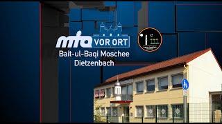 Bait-ul-Baqi Moschee in Dietzenbach | MTA vor Ort - Lajna