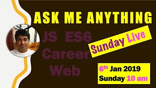 Ask Me Anything - JavaScript, ES6, Web, Development, Career (LIVE) - in Hindi