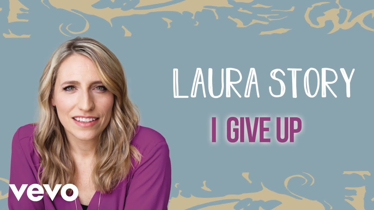 Laura Story - I Give Up (Official Audio)
