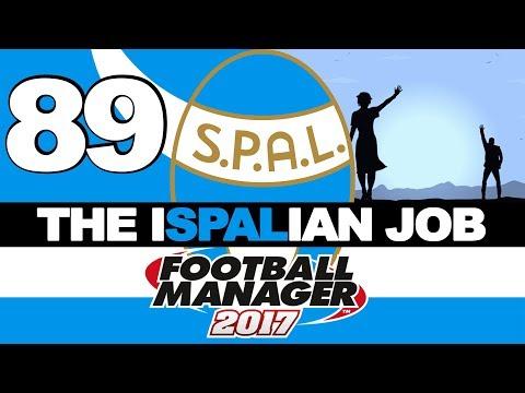 THE ISPALIAN JOB | PART 89 | A FOND FAREWELL | FOOTBALL MANAGER 2017