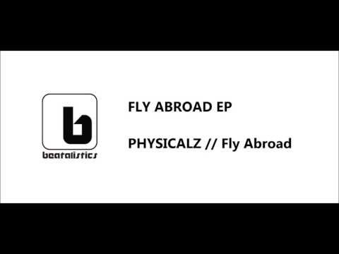 PHYSICALZ - Fly Abroad // BEATALISTICS: Fly Abroad EP