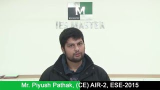 PIYUSH PATHAK Civil Engineering AIR 2 ESE-2015 Toppers Interview IES MASTER Student