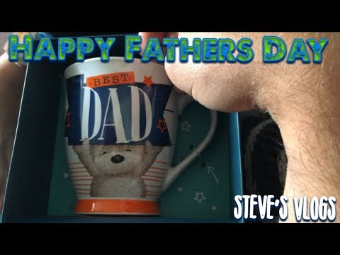Happy Father's Day 2018   Steve's Vlogs