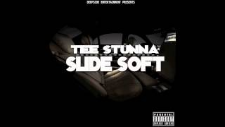 Tee Stunna - Slide Soft ft. Young A.C.