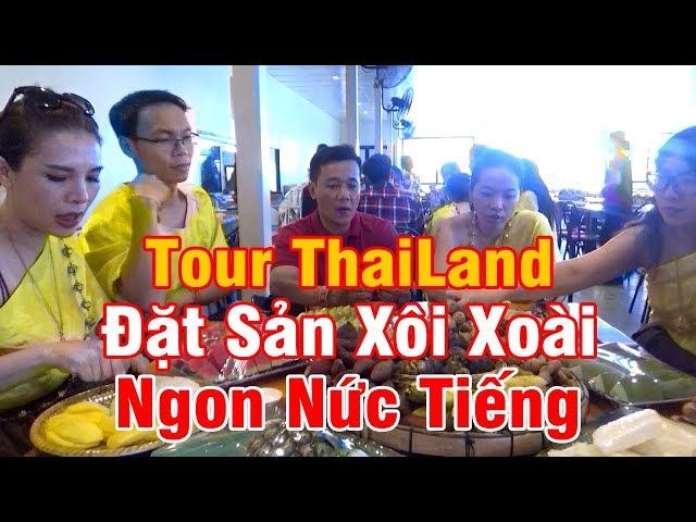 DU LỊCH THAI LAN: TOUR THAILAND ĐẶT SẢN XOI XOÀI NGON NỨC TIẾNG
