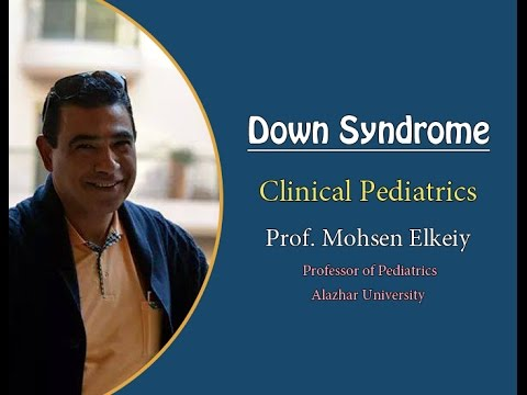 Clinical Pediatrics | Prof. Mohsen Elkeiy | 15-Down Syndrome (Finding Only)