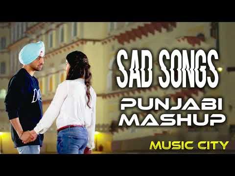 Sad Songs Punjabi Mashup | Punjabi Non stop Dj Remix | Latest Punjabi Song 2017  #02