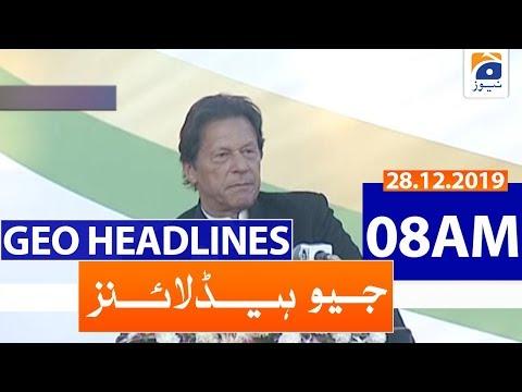 Geo Headlines 08 AM | 28th December 2019