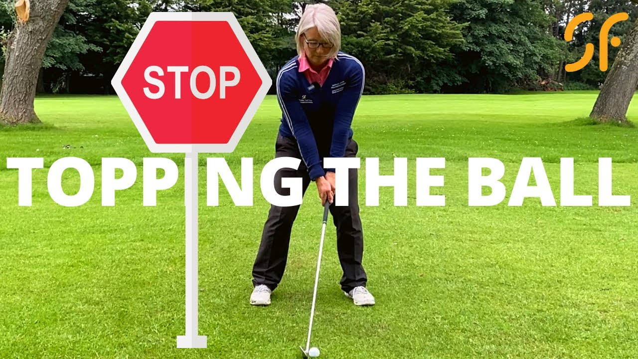 STOP TOPPING THE GOLF BALL