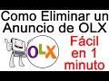 Como Eliminar Un Anuncio De OLX en 1 minuto