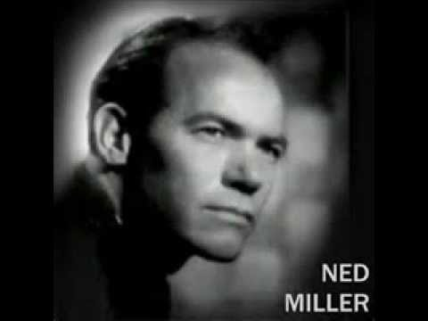 Ned Miller - If The World Turned Into Ashes