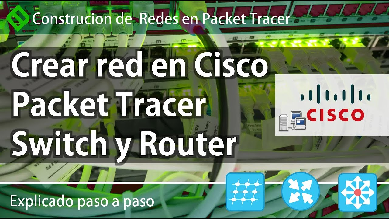 Crear Red En Packet Tracer Switch Y Router