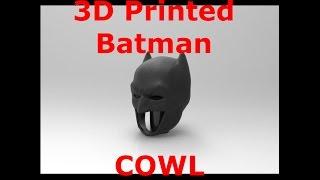 3D Printed BATMAN COWL