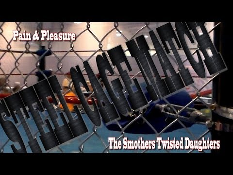 Steel Cage Match (The Smothers Twisted Daughters vs Pain and Pleasure)