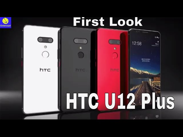 HTC U12 Plus First Look!