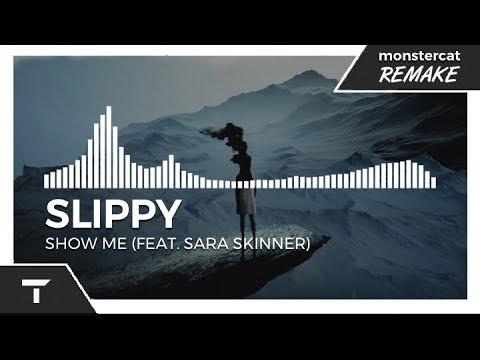 Slippy - Show Me (feat. Sara Skinner) [Monstercat NL Remake]