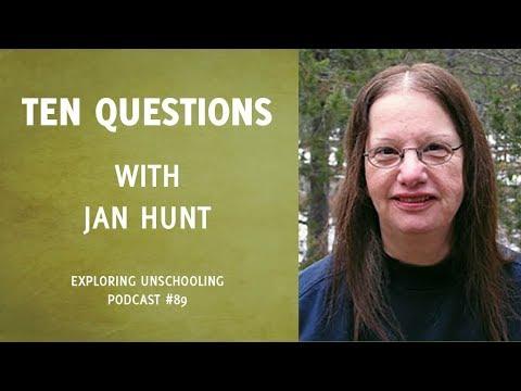 Ten Questions with Jan Hunt, Episode 89