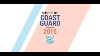 The 2015 State of the Coast Guard Address