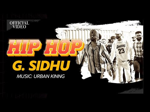 HIP HOP (Official Video) | G. Sidhu | Urban Kinng | Monica Singh | Musik Therapy